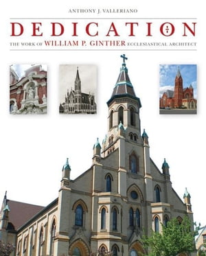 Dedication: The Work of William P. Ginther Ecclesiastical Architect