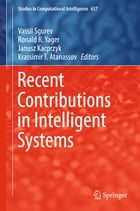 Recent Contributions in Intelligent Systems by Vassil Sgurev