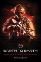 Many Deaths In The Multiverse: Earth to Earth by Christopher A Zammit