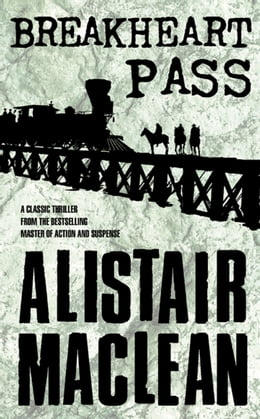 Book Breakheart Pass by Alistair MacLean
