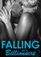 Falling for a Billionaire Part 12 by Megan Harold