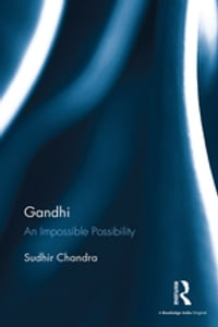 Gandhi: An Impossible Possibility