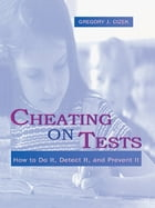 Cheating on Tests: How To Do It, Detect It, and Prevent It