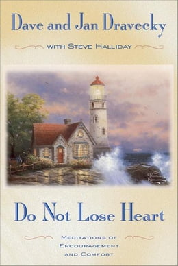Book Do not Lose Heart: Meditations of Encouragement and Comfort by Dave Dravecky