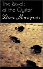 The Revolt of the Oyster by Don Marquis