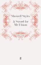 A Sword for Mr Fitton: Mr Fitton 1 by Lt. Commander Showell Styles F.R.G.S.