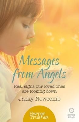 Book Messages from Angels: Real signs our loved ones are looking down (HarperTrue Fate – A Short Read) by Jacky Newcomb