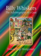 Billy Whiskers: The Autobiography of a Goat by Frances Trego Montgomery