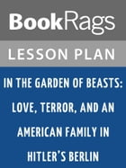 In the Garden of Beasts Lesson Plans by BookRags
