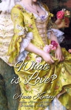 What is Love? by Anne Kinsey