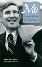 Mo: The Life and Times of Morris K. Udall by Donald W. Carson
