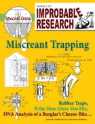 Annals of Improbable Research, Vol. 20, No. 1: Special Miscreant Trapping Issue by Marc Abrahams