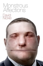 Monstrous Affections by David Nickle