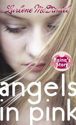 Book Angels in Pink: Raina's Story by Lurlene Mcdaniel