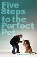 Five Steps to the Perfect Pet bd66c07d-a9a3-4915-aa45-c6ba3b4bd4db