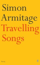 Travelling Songs by Simon Armitage