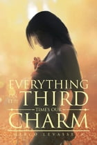 Everything On It Third Times Our Charm by Marco LeVasseur
