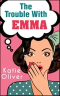 The Trouble With Emma (The Jane Austen Factor, Book 2) b0fbc4c7-0db9-42c4-a0a9-bd59b76056f1