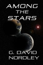 Among the Stars by G. David Nordley