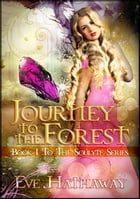 Journey To The Forest: Soulyte 1: Soulyte by Eve Hathaway