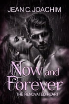 Now and Forever, The Renovated Heart by Jean Joachim