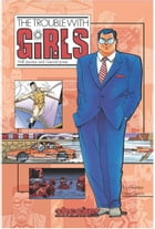 The Trouble With Girls Vol. 1 by Will Jacobs,Gerard Jones