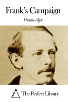 Frank's Campaign by Horatio Alger Jr.