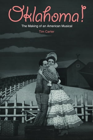 Oklahoma! The Making of an American Musical