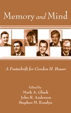 Memory and Mind: A Festschrift for Gordon H. Bower