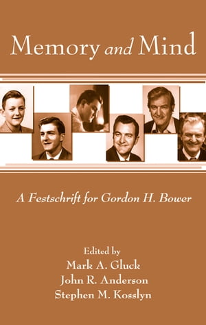 Memory and Mind A Festschrift for Gordon H. Bower
