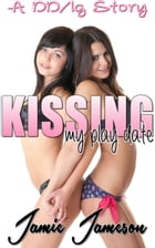 Kissing My Play Date by Jamie Jameson