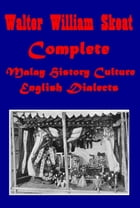Complete Malay History Culture & English Dialects by Walter W. Skeat
