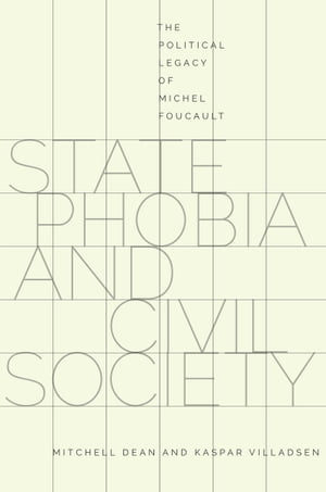 State Phobia and Civil Society The Political Legacy of Michel Foucault