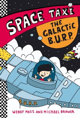Book Space Taxi: The Galactic B.U.R.P. by Wendy Mass