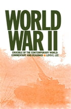 World War Two: Crucible of the Contemporary World - Commentary and Readings