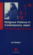 Religious Violence in Contemporary Japan: The Case of Aum Shinrikyo