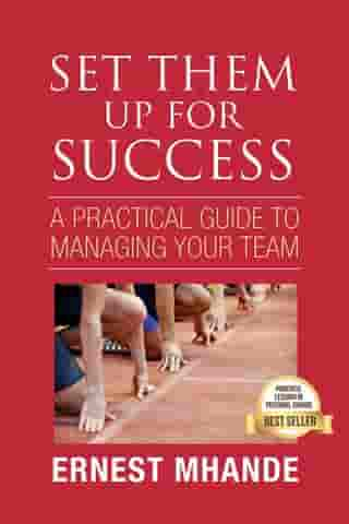 Set them up for success: A practical approach to managing your team