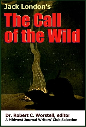 Jack London's Call of the Wild A Midwest Journal Writers' Club Selection