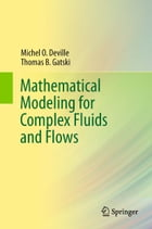 Mathematical Modeling for Complex Fluids and Flows