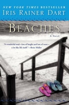 Beaches: A Novel by Iris R Dart