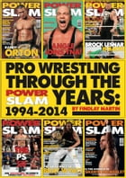 Pro Wrestling Through The Power Slam Years: 1994-2014 by Findlay Martin