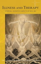 Illness and Therapy: Spiritual-Scientific Aspects of Healing by Rudolf Steiner
