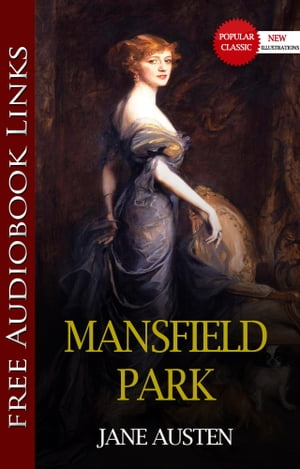MANSFIELD PARK Popular Classic Literature [with Audiobook Links] by Jane Austen