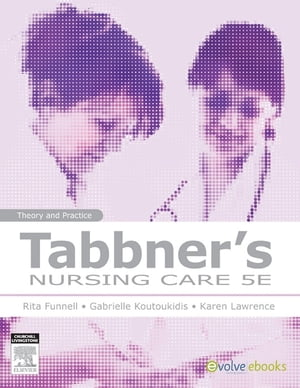 Tabbner's Nursing Care Theory and Practice