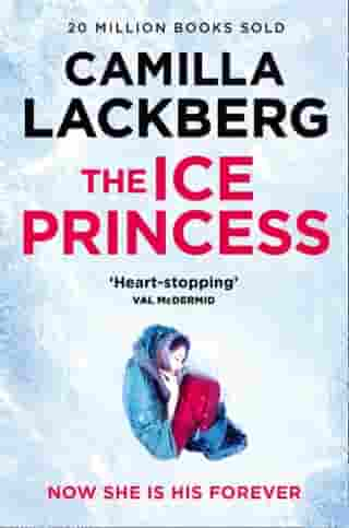 The Ice Princess: The heart-stopping debut thriller from the No. 1 international bestselling crime suspense author (Patrik Hedstrom and Erica Falck, Book 1) by Camilla Lackberg