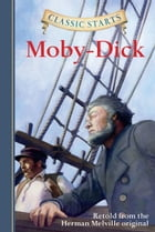 Classic Starts®: Moby-Dick Cover Image