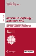 Advances in Cryptology – ASIACRYPT 2016: 22nd International Conference on the Theory and Application of Cryptology and Information Security,  by Jung Hee Cheon