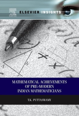 Book Mathematical Achievements of Pre-modern Indian Mathematicians by T.K Puttaswamy