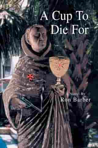 A Cup to Die For by Ron Barber