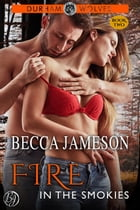 Fire in the Smokies: Durham Wolves, #2 by Becca Jameson